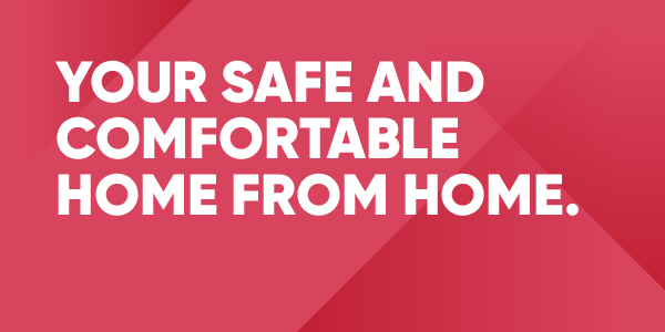 Your safe and comfortable home from home