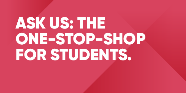 Ask us: the one-stop-shop for students